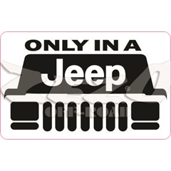 Adesivo - Only In A Jeep (11cm x 7cm) (Cod108)